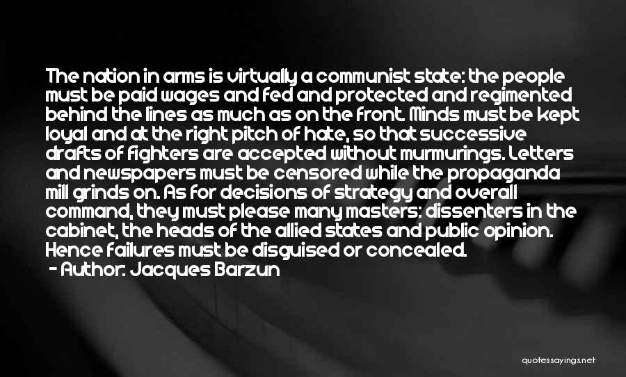 Right Fighters Quotes By Jacques Barzun