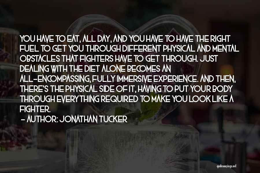 Right Fighters Quotes By Jonathan Tucker
