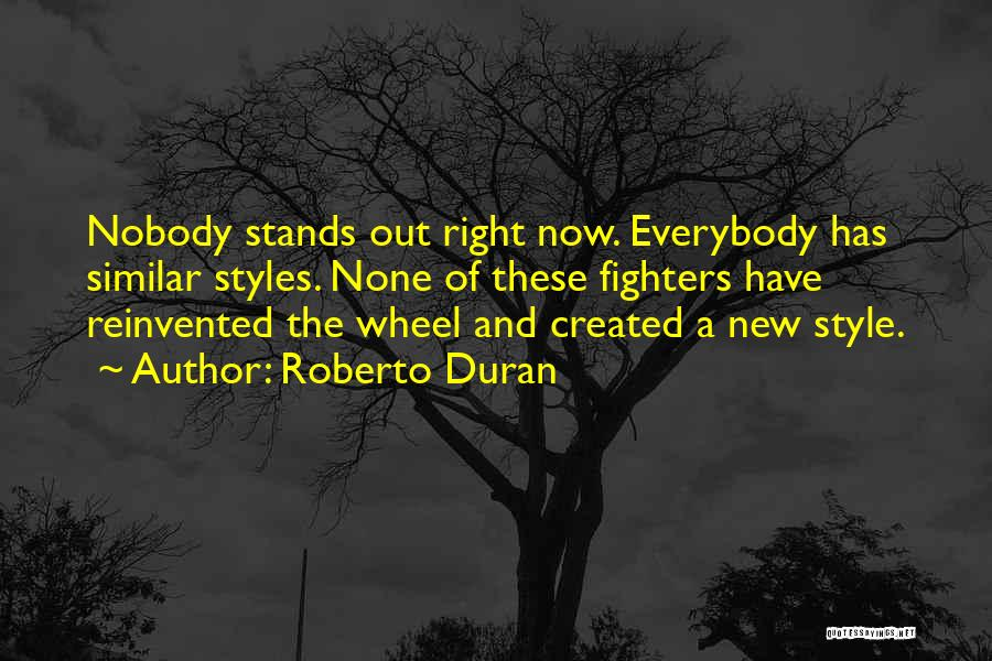 Right Fighters Quotes By Roberto Duran