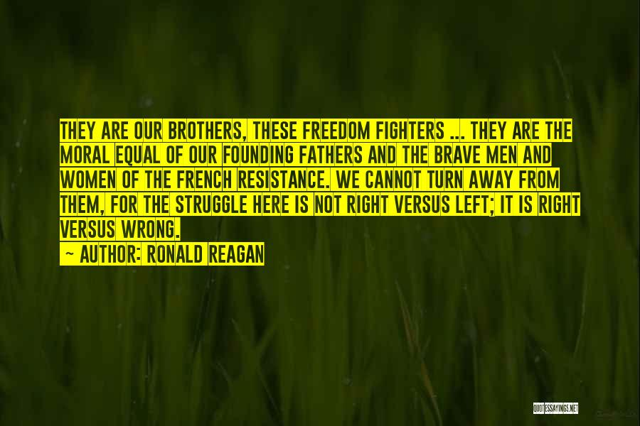 Right Fighters Quotes By Ronald Reagan