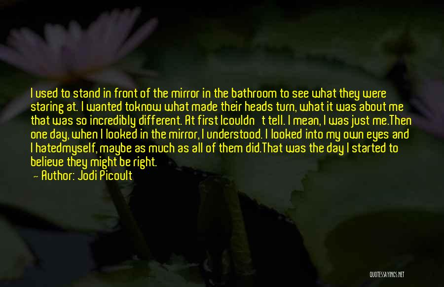 Right In Front Of My Eyes Quotes By Jodi Picoult