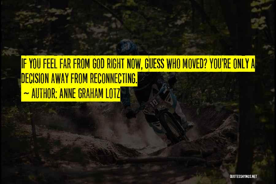 Right Now Quotes By Anne Graham Lotz