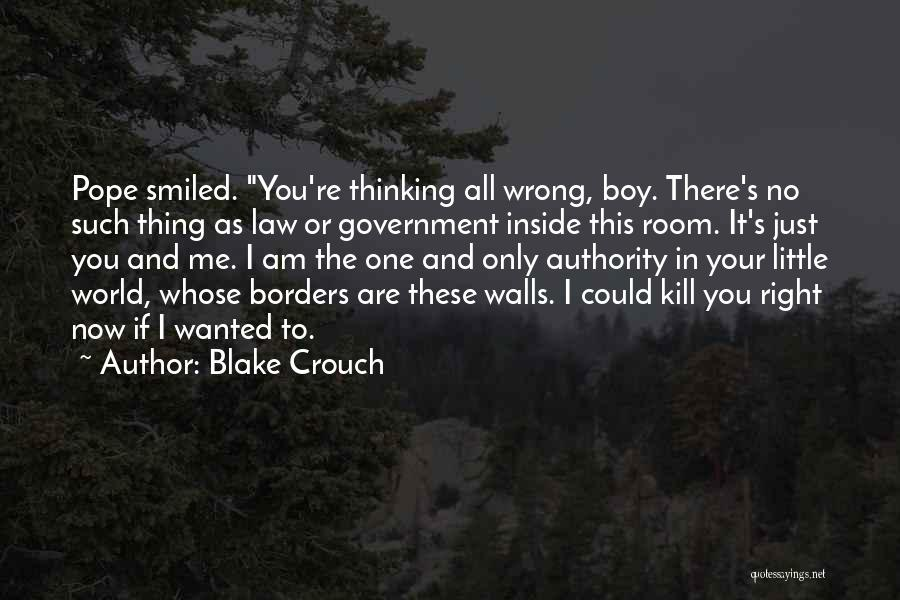 Right Now Quotes By Blake Crouch