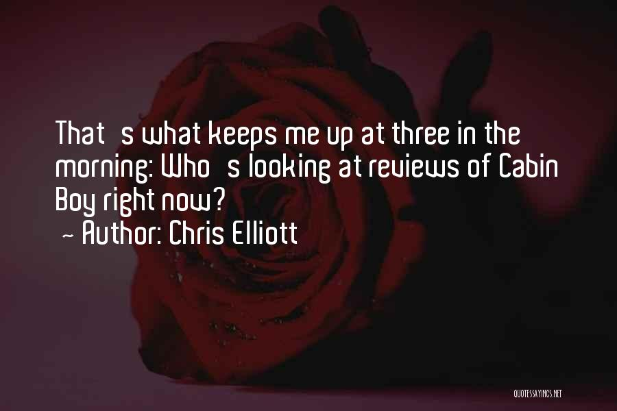 Right Now Quotes By Chris Elliott