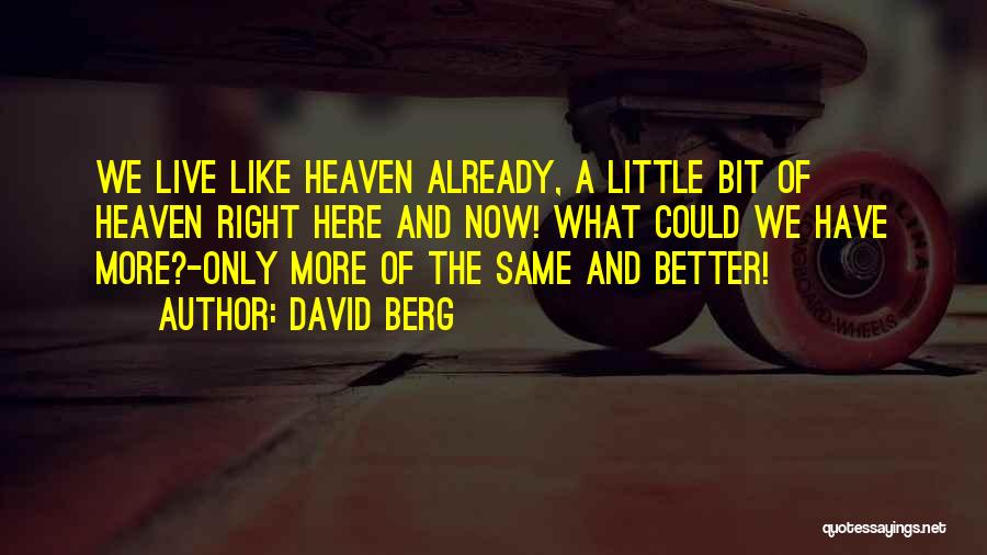 Right Now Quotes By David Berg