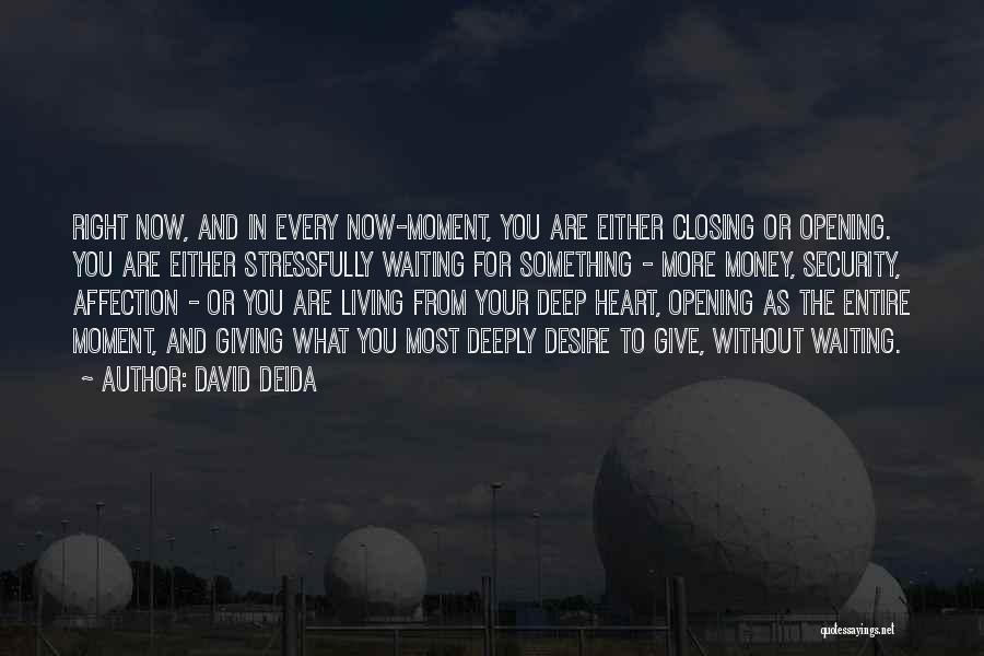 Right Now Quotes By David Deida
