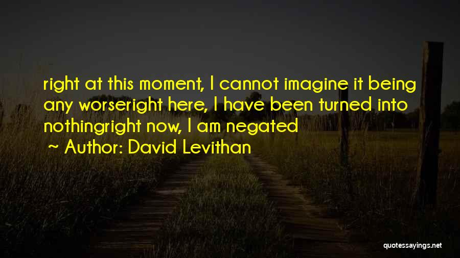 Right Now Quotes By David Levithan