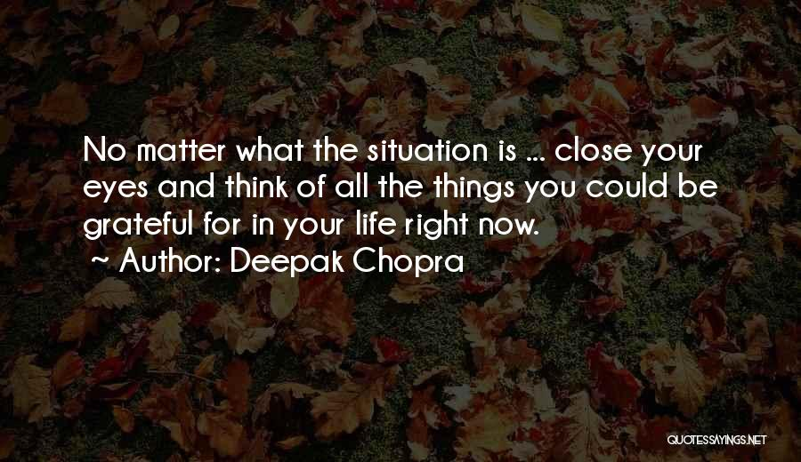 Right Now Quotes By Deepak Chopra