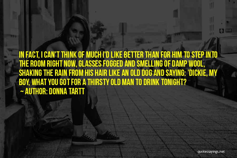 Right Now Quotes By Donna Tartt
