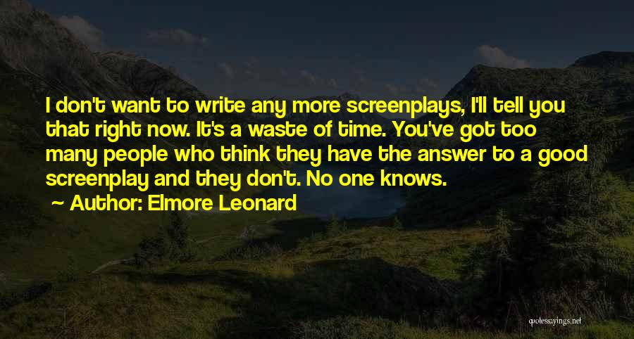 Right Now Quotes By Elmore Leonard