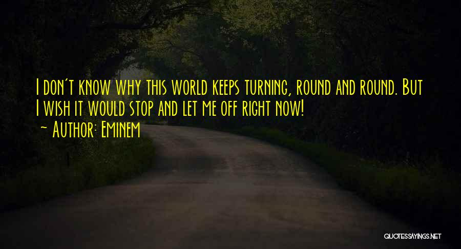 Right Now Quotes By Eminem