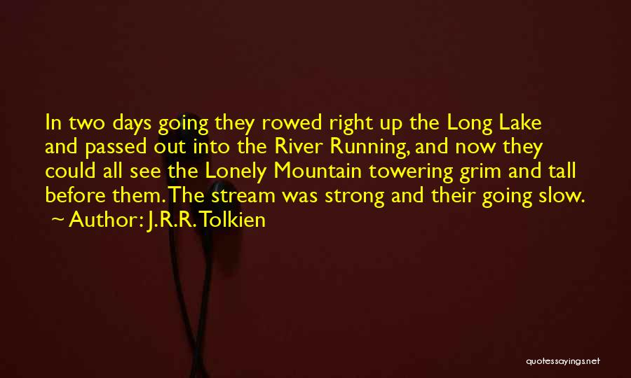 Right Now Quotes By J.R.R. Tolkien