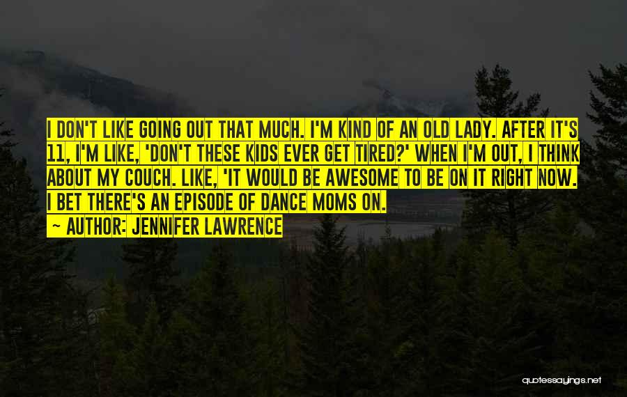 Right Now Quotes By Jennifer Lawrence