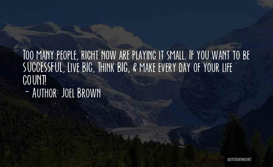 Right Now Quotes By Joel Brown
