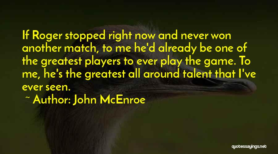 Right Now Quotes By John McEnroe