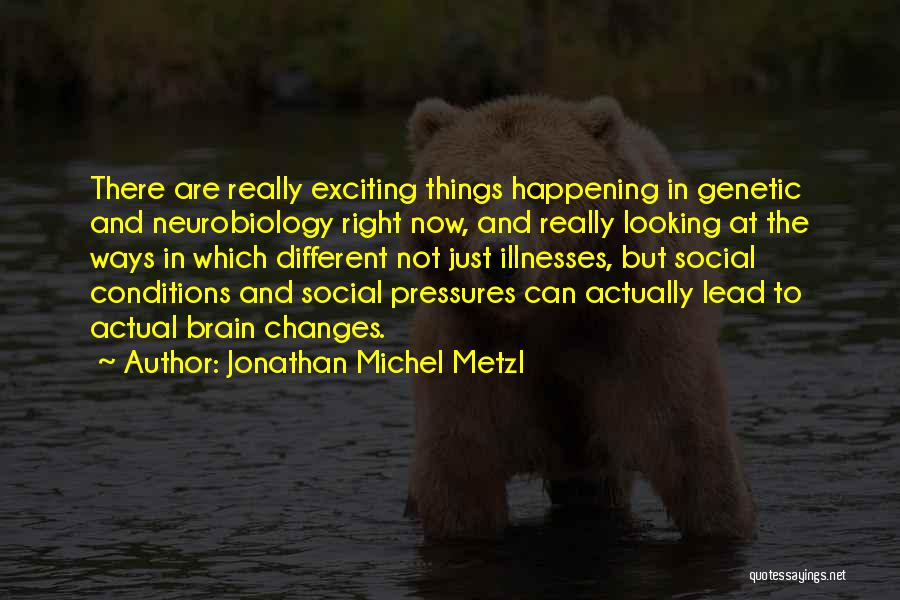 Right Now Quotes By Jonathan Michel Metzl