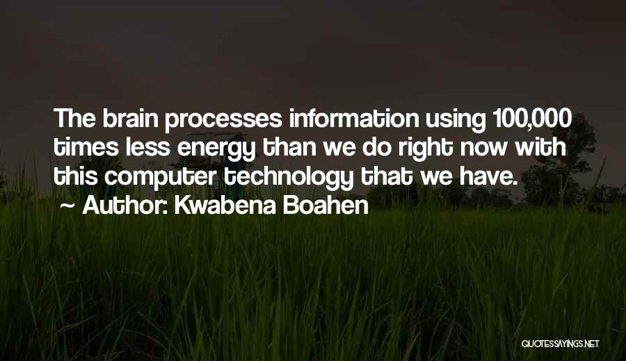 Right Now Quotes By Kwabena Boahen