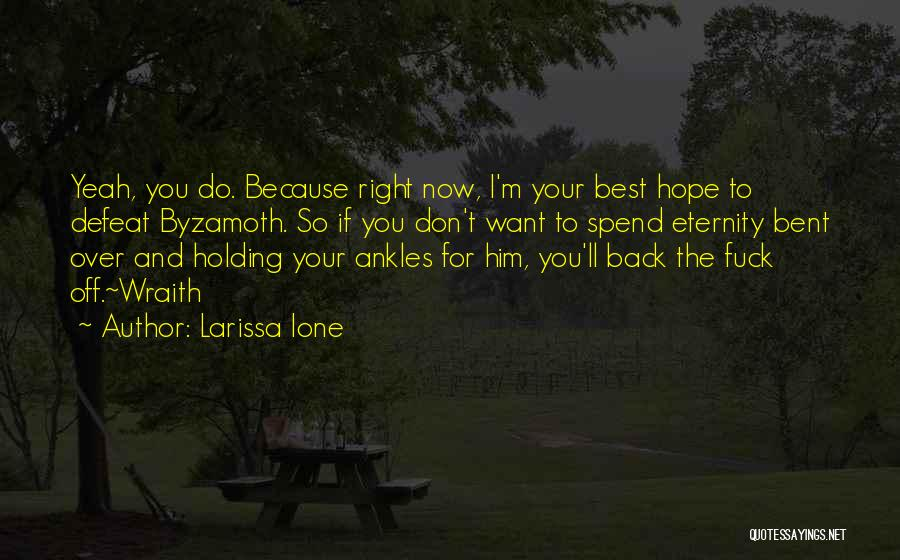 Right Now Quotes By Larissa Ione