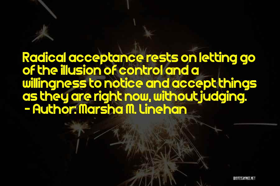 Right Now Quotes By Marsha M. Linehan