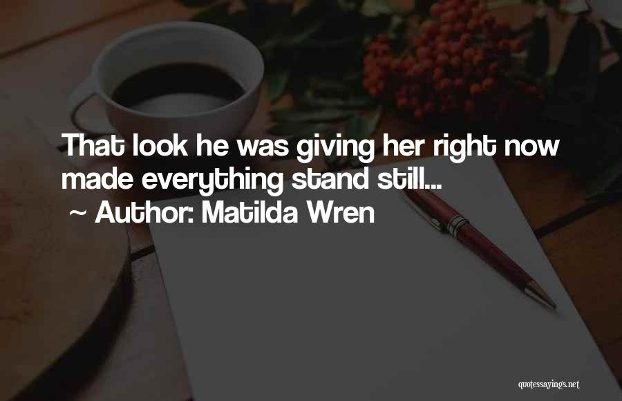 Right Now Quotes By Matilda Wren