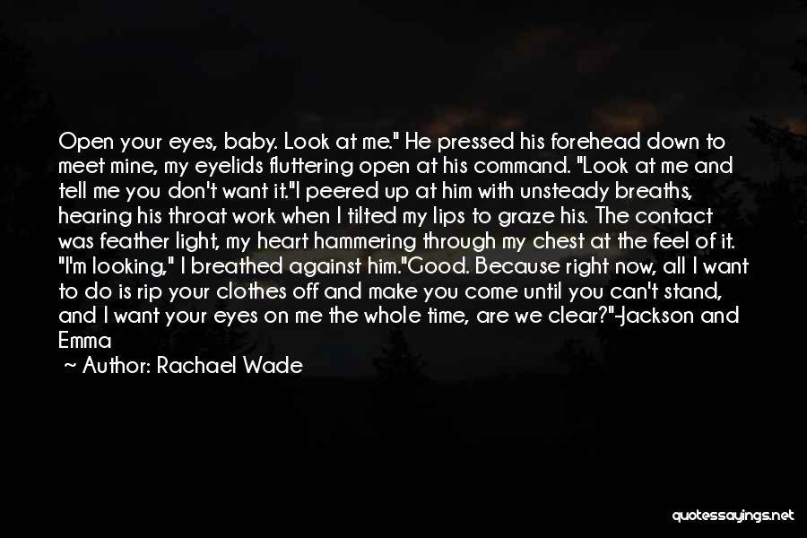 Right Now Quotes By Rachael Wade