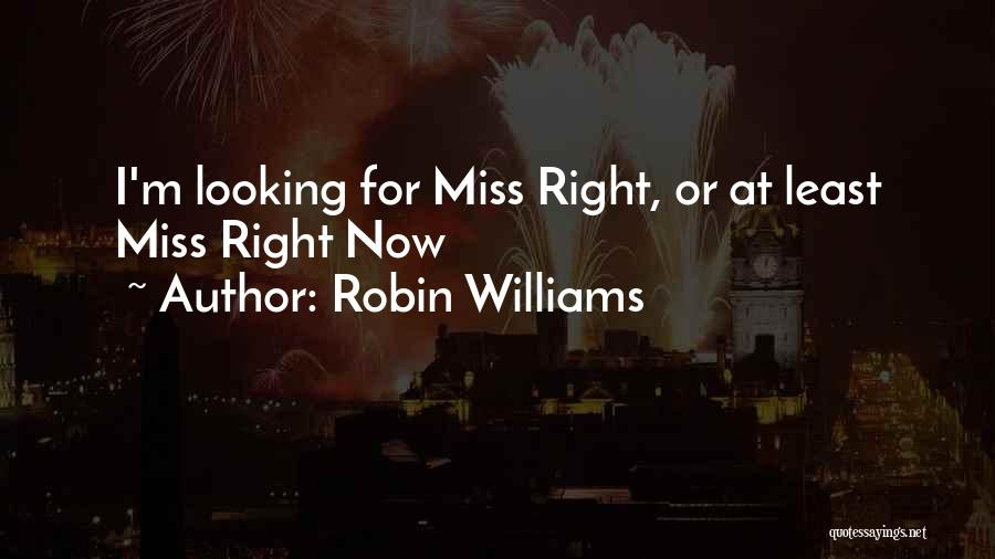 Right Now Quotes By Robin Williams
