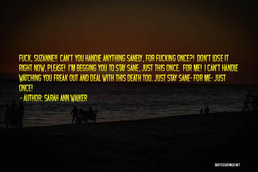 Right Now Quotes By Sarah Ann Walker