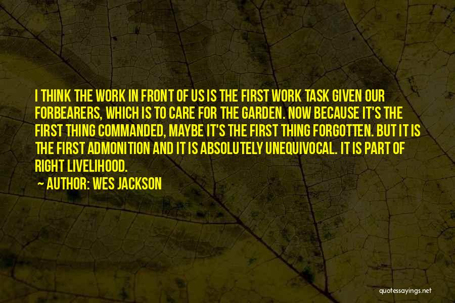 Right Now Quotes By Wes Jackson