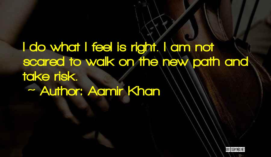 Right Path Quotes By Aamir Khan