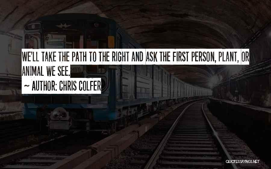 Right Path Quotes By Chris Colfer