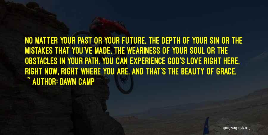 Right Path Quotes By Dawn Camp