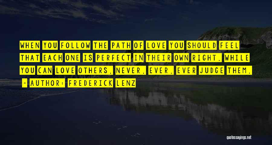 Right Path Quotes By Frederick Lenz