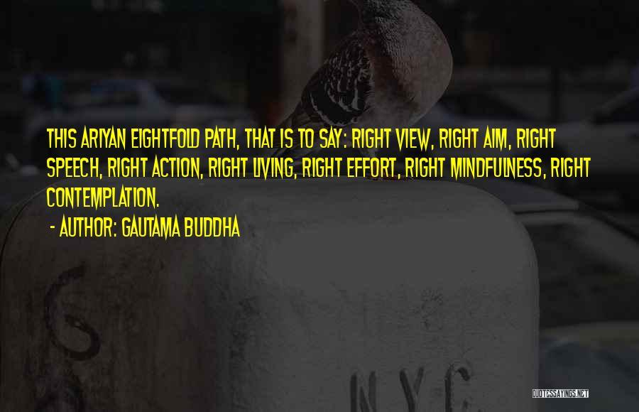 Right Path Quotes By Gautama Buddha