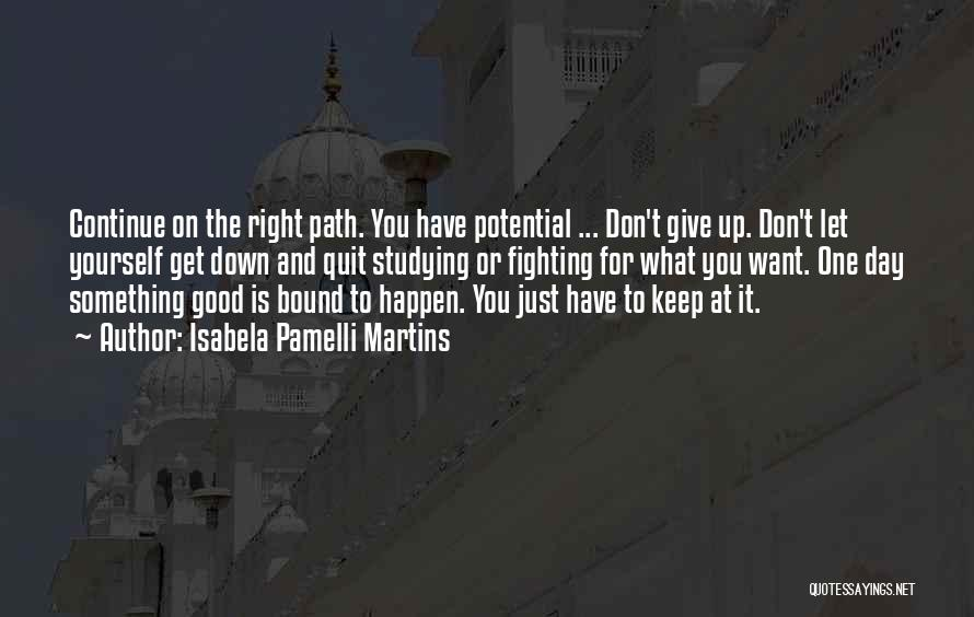 Right Path Quotes By Isabela Pamelli Martins