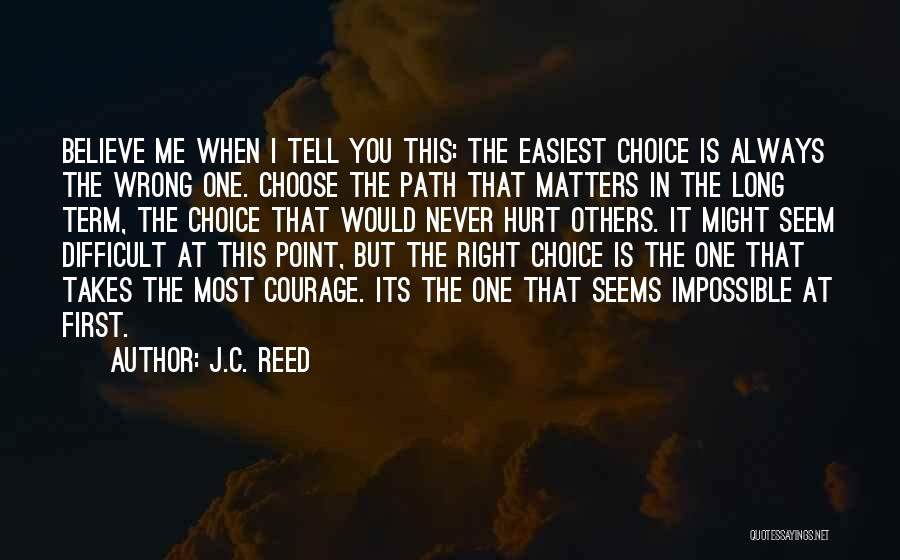 Right Path Quotes By J.C. Reed