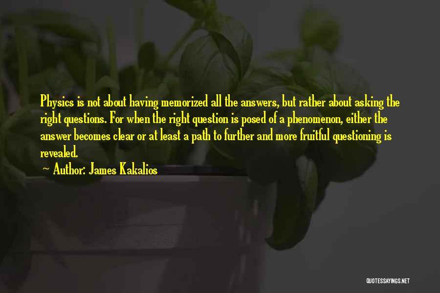 Right Path Quotes By James Kakalios