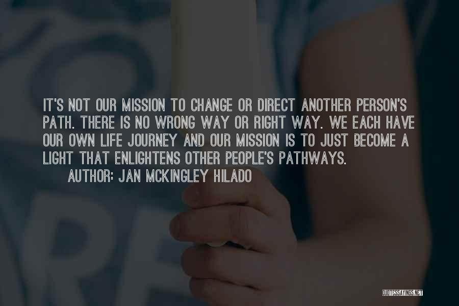 Right Path Quotes By Jan Mckingley Hilado