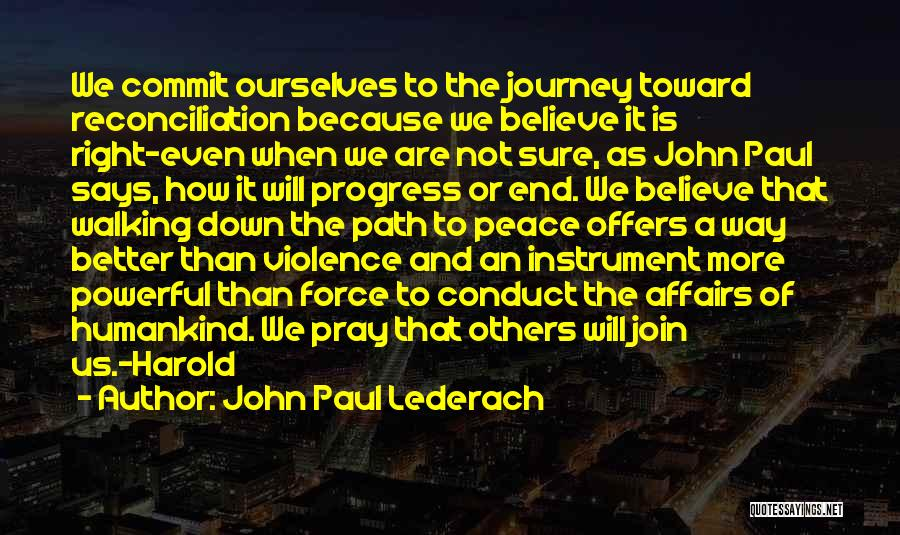 Right Path Quotes By John Paul Lederach
