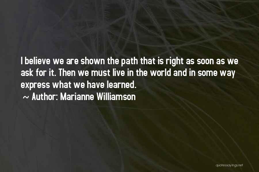 Right Path Quotes By Marianne Williamson