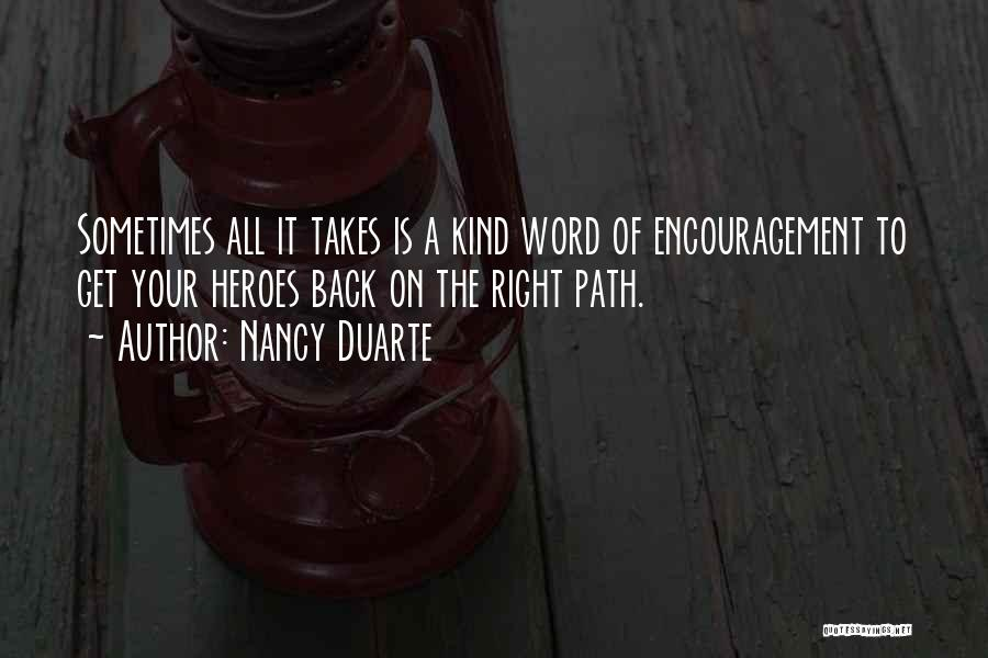 Right Path Quotes By Nancy Duarte