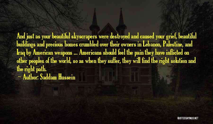 Right Path Quotes By Saddam Hussein