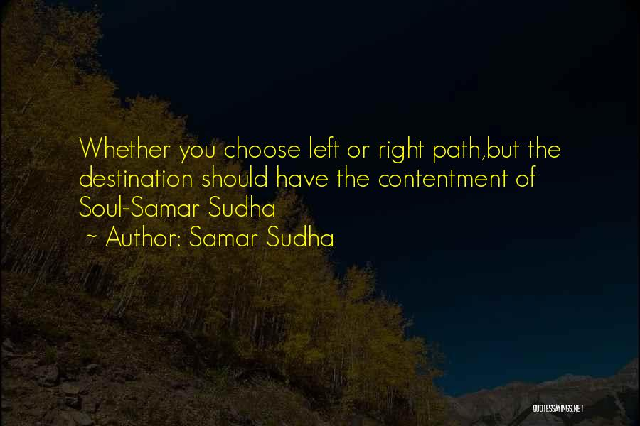Right Path Quotes By Samar Sudha