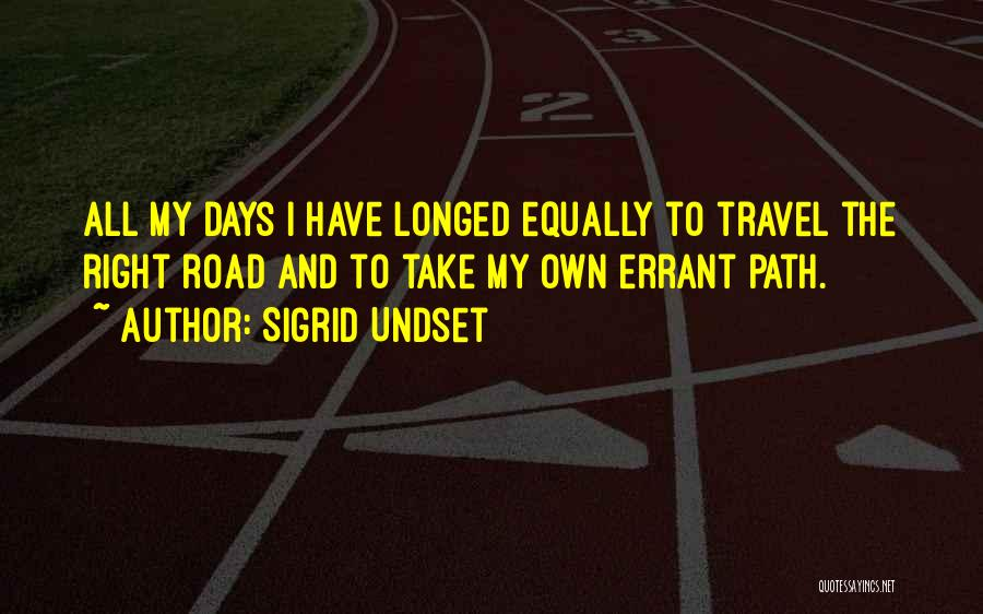 Right Path Quotes By Sigrid Undset