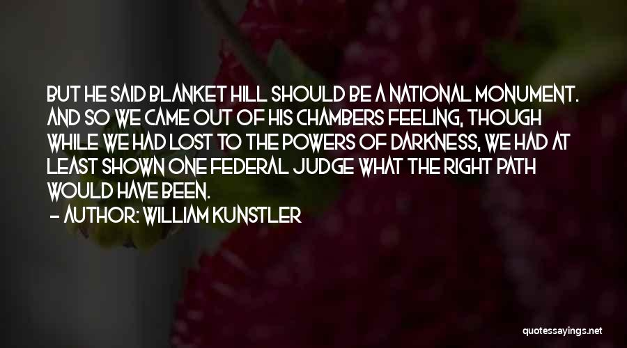 Right Path Quotes By William Kunstler
