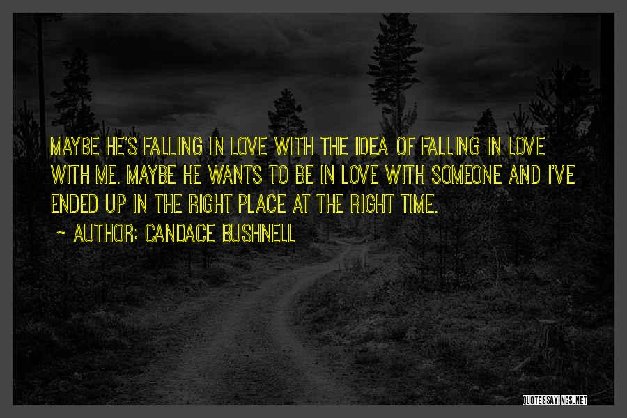 Right Place Right Time Love Quotes By Candace Bushnell