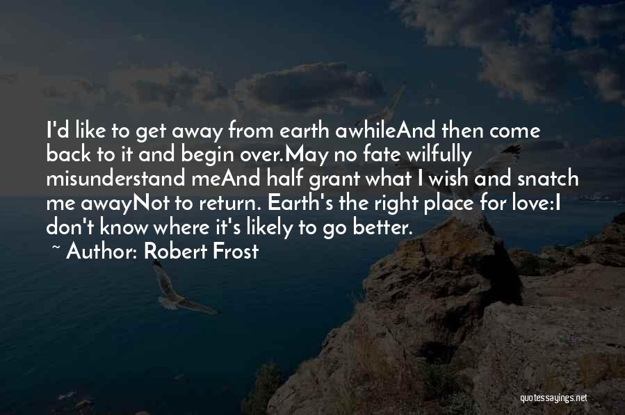 Right Place Right Time Love Quotes By Robert Frost