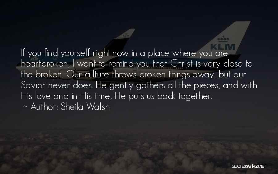 Right Place Right Time Love Quotes By Sheila Walsh