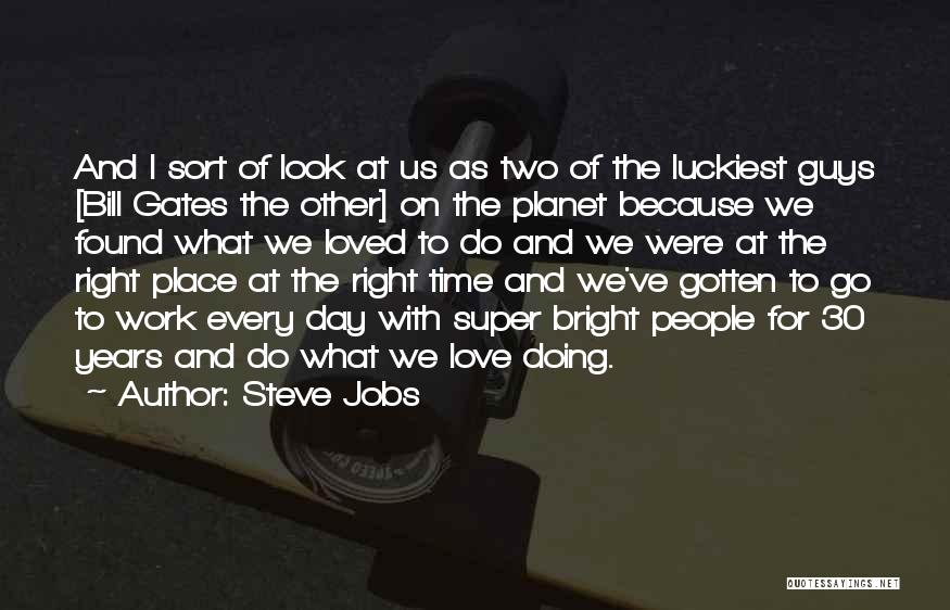 Right Place Right Time Love Quotes By Steve Jobs