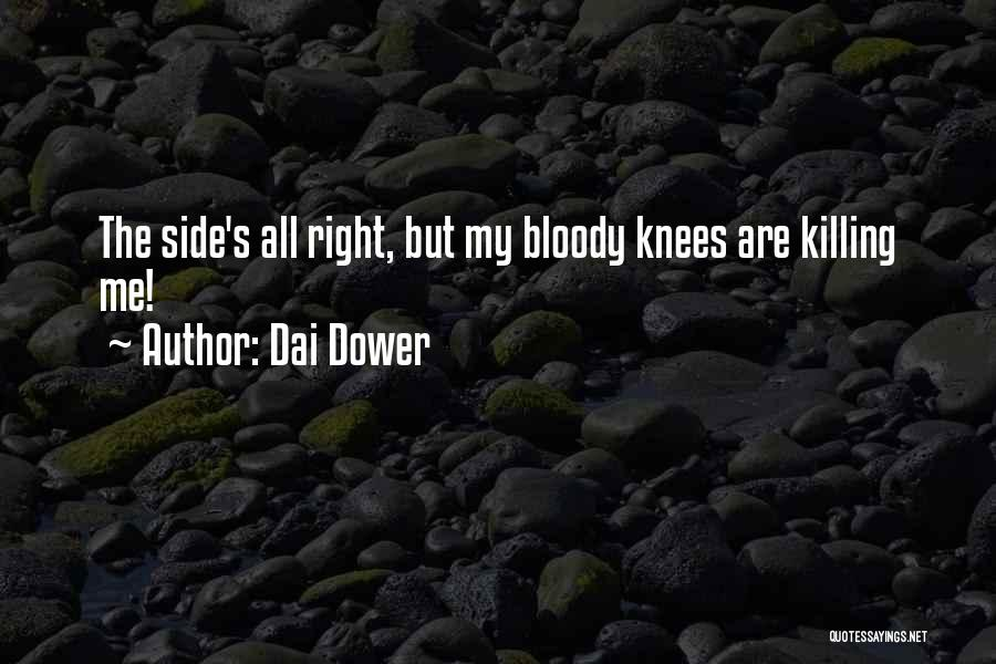 Right Side Quotes By Dai Dower