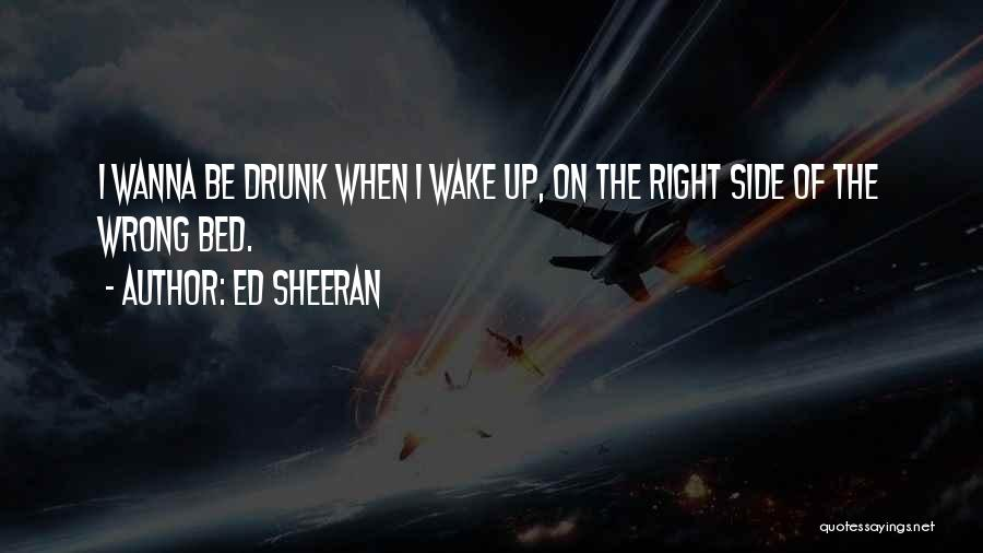 Right Side Quotes By Ed Sheeran